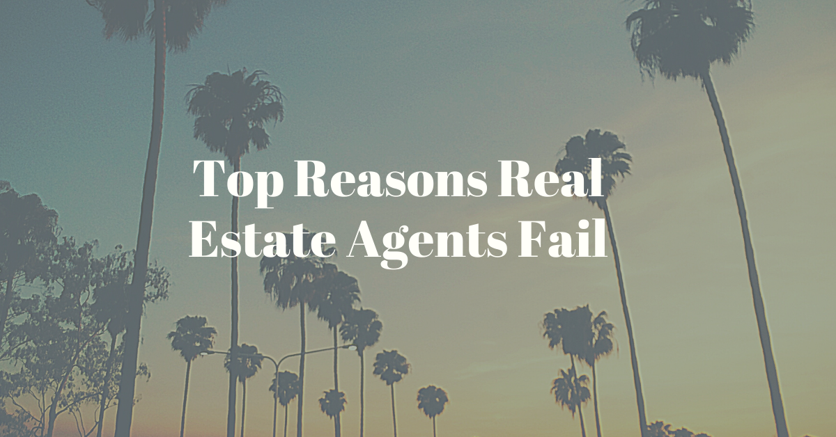 Top Reasons Real Estate Agents Fail